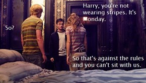 You Just Gotta Be Different, Don't You, Harry?