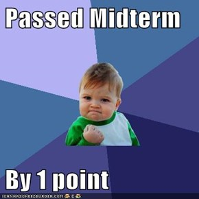 Passed Midterm  By 1 point