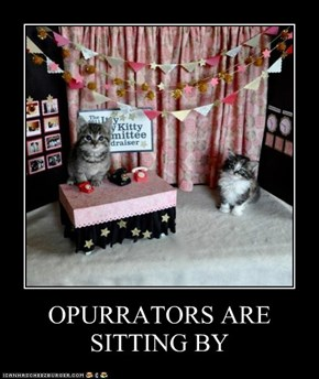 OPURRATORS ARE SITTING BY
