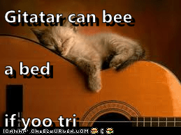 Gitatar can bee a bed if yoo tri