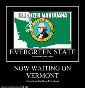 NOW WAITING ON VERMONT