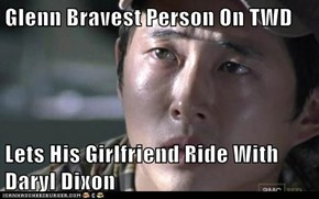 Glenn Bravest Person On TWD  Lets His Girlfriend Ride With Daryl Dixon