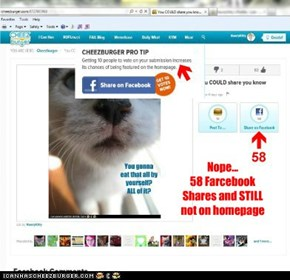 Nope... 58 Farcebook Shares and STILL not on homepage