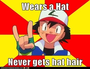 Wears a Hat  Never gets hat hair