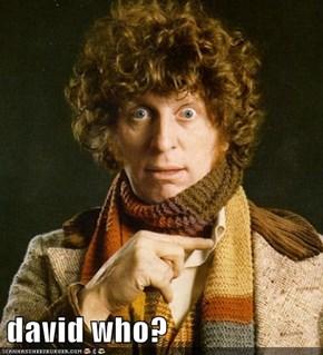 david who?