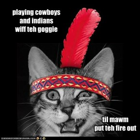 playing cowboys and indians wiff teh goggie