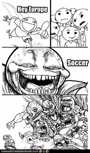 Soccer.....