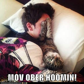 MOV OBER HOOMIN!