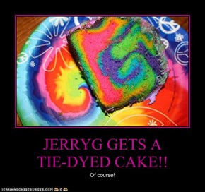 JERRYG GETS A TIE-DYED CAKE!!