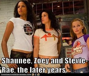 Shaunee, Zoey and Stevie-Rae, the later years