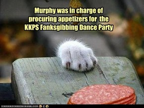 Murphy was in charge of procuring appetizers for  the KKPS Fanksgibbing Dance Party