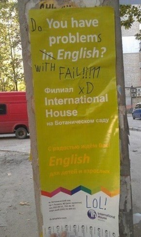 You have problems with english?We too!