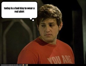 today is a bad day to wear a red shirt