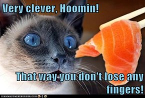 Very clever, Hoomin!  That way you don't lose any fingers!