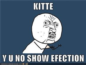 KITTE  Y U NO SHOW EFECTION