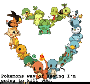 Pokemons way of saying I'm going to kill you.