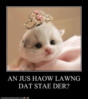 AN JUS HAOW LAWNG DAT STAE DER?