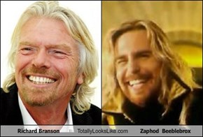 Richard Branson Totally Looks Like Zaphod  Beeblebrox