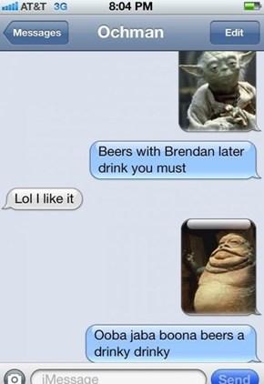 Jabba Wonna Drinka!