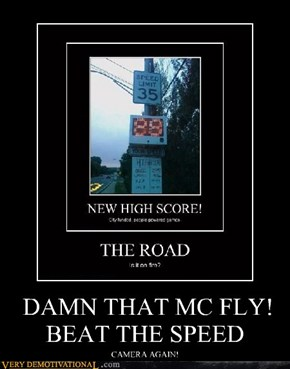 DAMN THAT MC FLY! BEAT THE SPEED