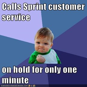 Calls Sprint customer service  on hold for only one minute