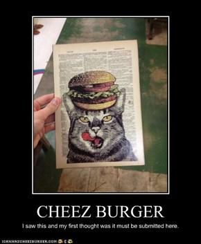 CHEEZ BURGER