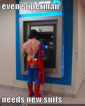 even superman  needs new suits