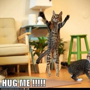 HUG ME !!!!!