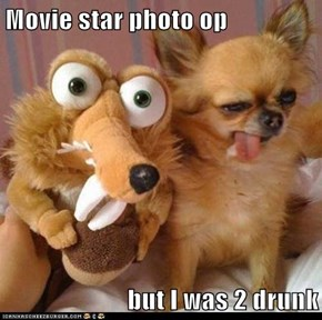 Movie star photo op  but I was 2 drunk