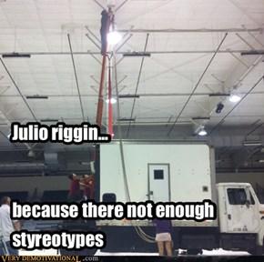 Julio riggin...