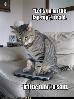 """Let's go on the lap-top"", u said."
