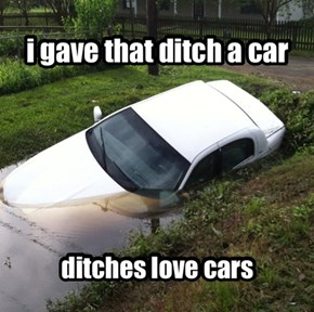 i gave that ditch a car