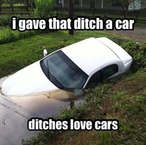i gave that ditch a car