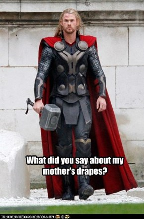Ain't nobody talks about Thor's Mama!