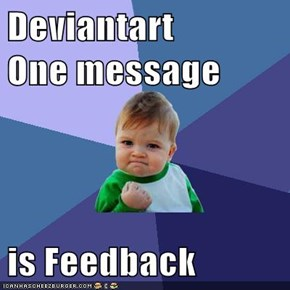 Deviantart         One message  is Feedback