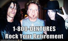 1-800-DENTURES         Rock Your Retirement