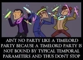 Ain't no party like a tmelord party