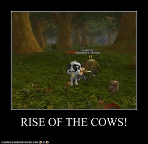 RISE OF THE COWS!