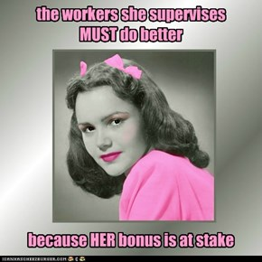 the workers she supervises  MUST do better
