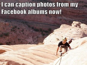 I can caption photos from my Facebook albums now!