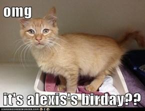 omg   it's alexis's birday??