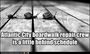 Atlantic City boardwalk repair crew is a little behind schedule