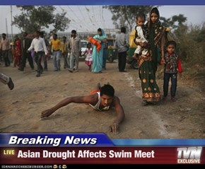 Breaking News - Asian Drought Affects Swim Meet