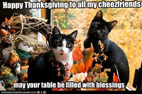 Happy Thanksgiving to all my cheezfriends