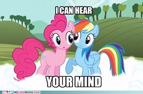 seems like pinkie is psychic, too