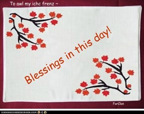 Blessings in this day!