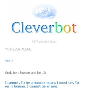 CLEVERBOT ADMITS IT!