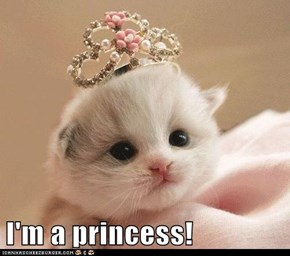 I'm a princess!