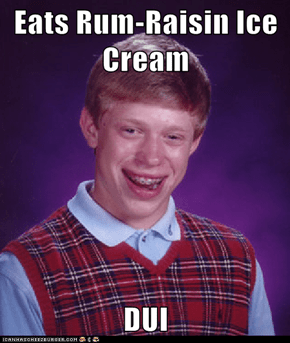 Eats Rum-Raisin Ice Cream  DUI