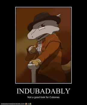 INDUBADABLY
